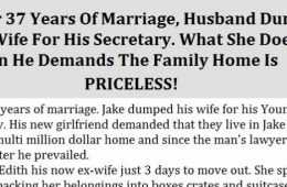 After 37 Years Of Marriage, Husband Dumps His Wife For His Secretary. What She Does When He Demands The Family Home Is Priceless! 2