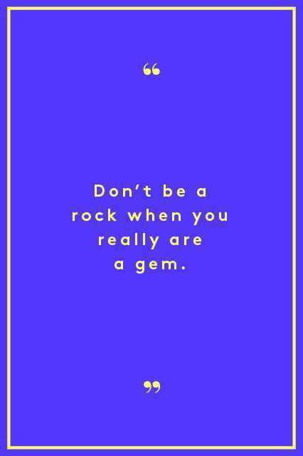 Quote Dont Be A Rock