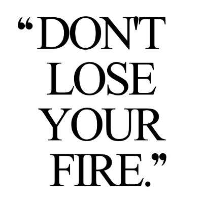 Inspirational Quotes About Yourself  Fire