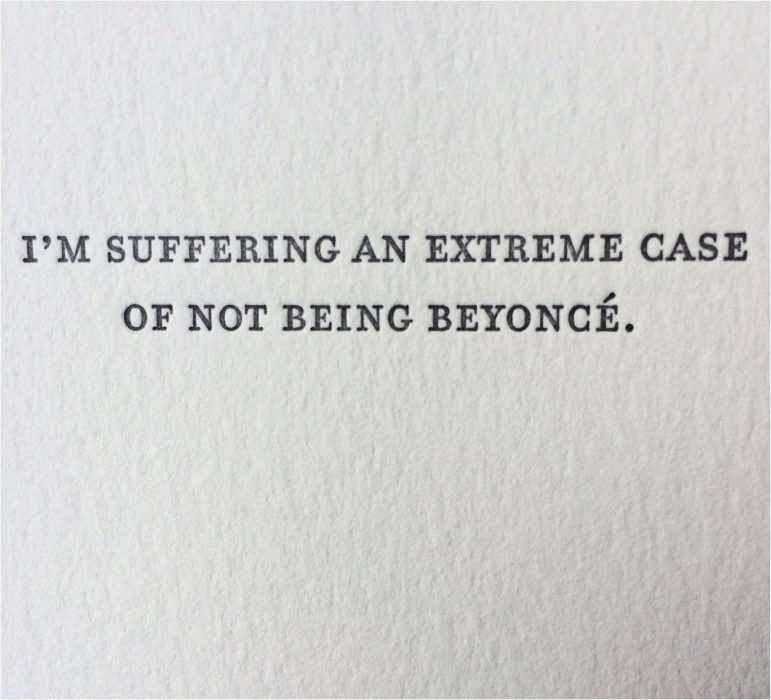 Quote Not Being Beyonce