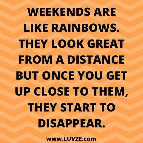 Quote Weekends