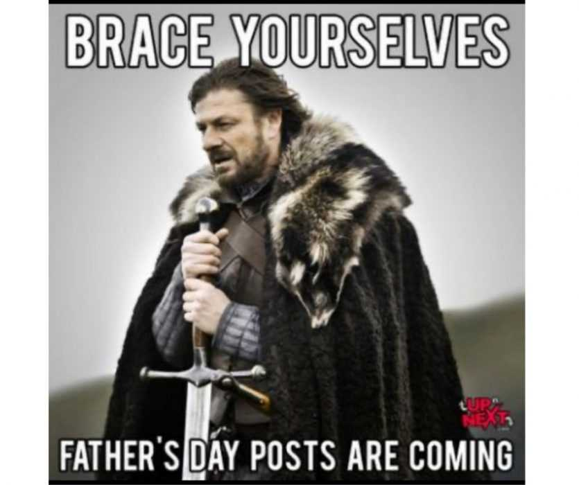 Father'S Day Post Are Coming Meme