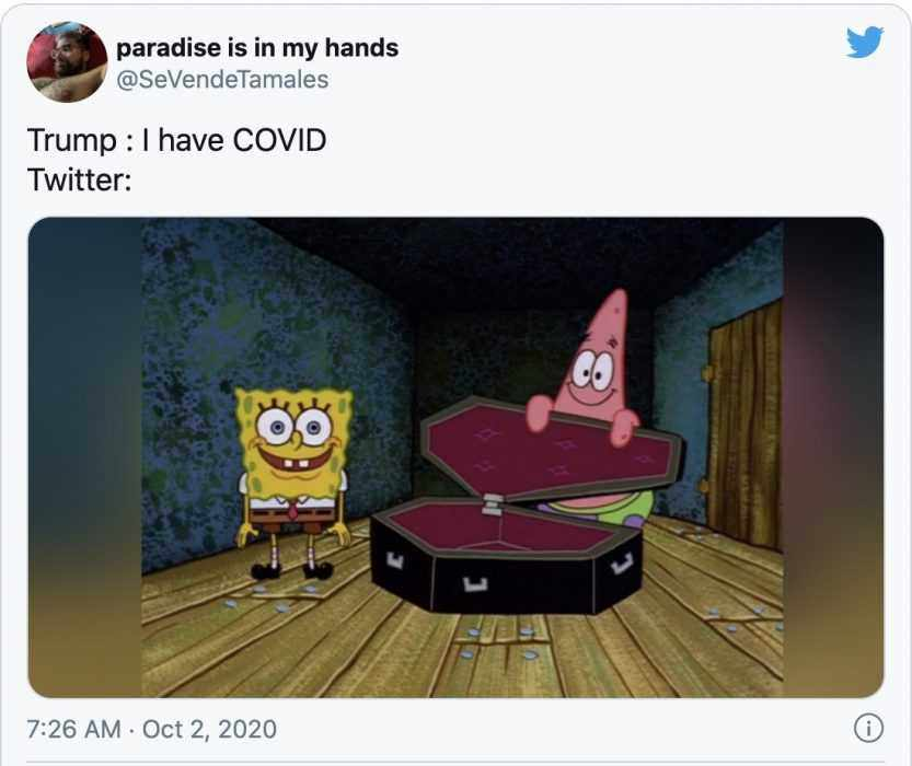Trump Covid Meme Showing Sponge Bob Waiting With An Open Coffin Captioned By 'Trump: I Have Covid&Quot; And Twitter: The Picture