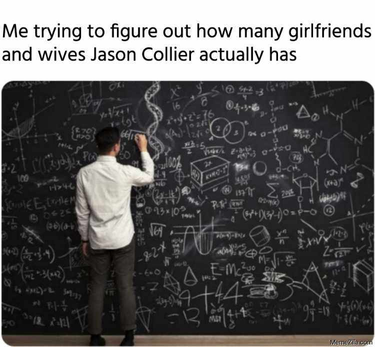 Me Trying To Figure Out How Many Girlfriends And Wives Jason Collier Actually Has Meme 9487