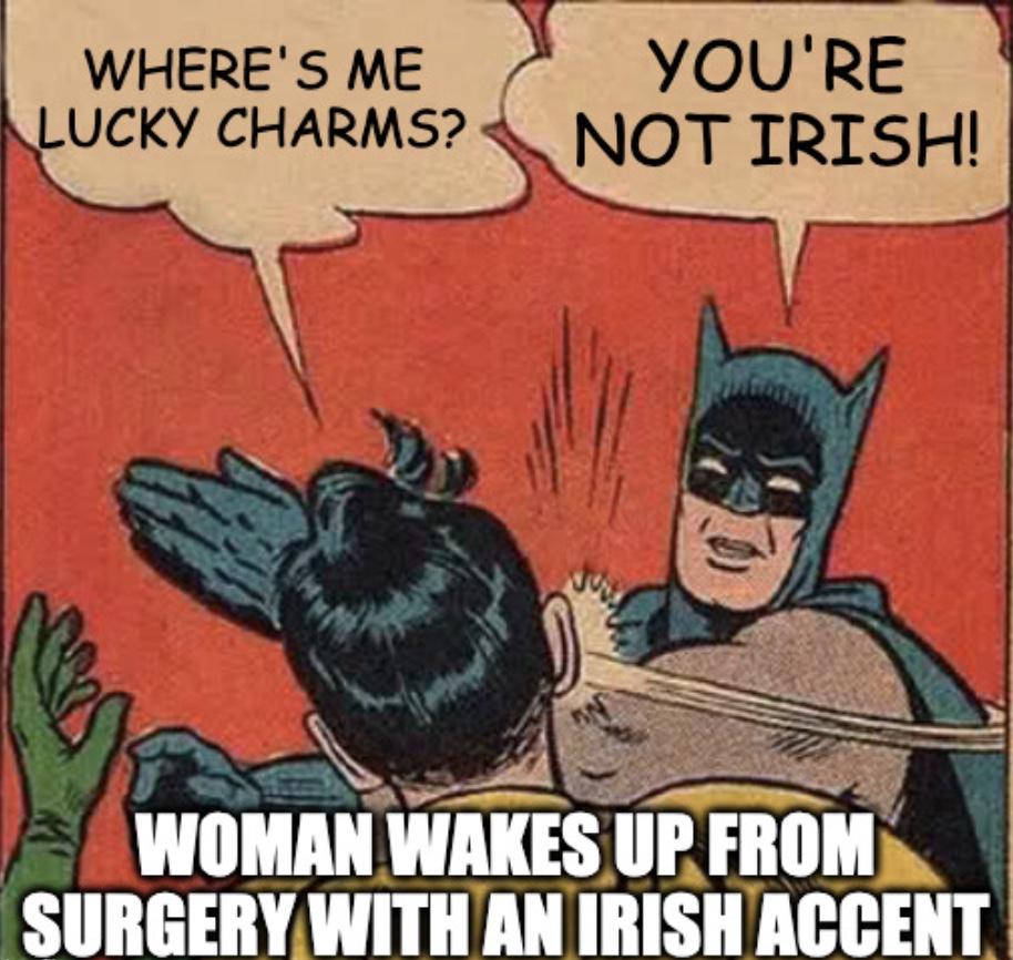Woman Wakes Up From Surgery With Irish Accent Meme