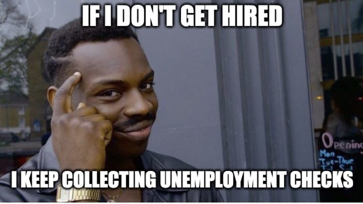Real Reason For Unemployment Meme